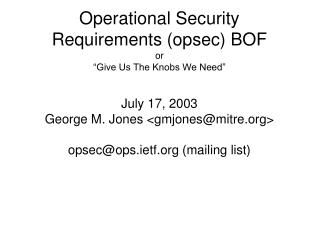 """Operational Security Requirements (opsec) BOF or """"Give Us The Knobs We Need"""""""