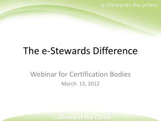 The e-Stewards Difference