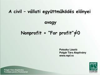 """A civil – v állati együttműködés előnyei avagy Nonprofit + """"For profit"""" = 0"""