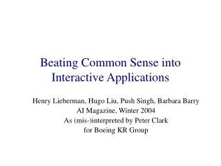 Beating Common Sense into Interactive Applications