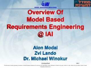 Overview Of  Model Based Requirements Engineering  @ IAI Alon Modai Zvi Lando Dr. Michael Winokur
