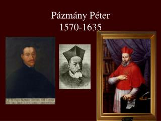 Pázmány Péter 1570-1635
