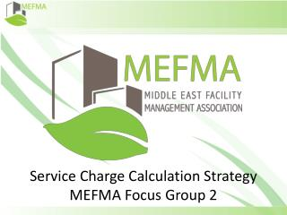 Service Charge Calculation Strategy MEFMA Focus Group 2