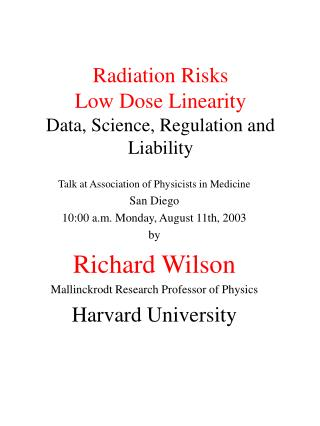 Radiation Risks Low Dose Linearity Data, Science, Regulation and Liability