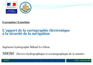 E-navigation / E-maritime L'apport de la cartographie électronique  à la sécurité de la navigation