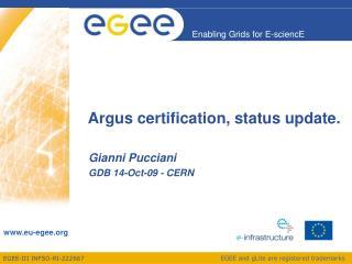 Argus certification, status update.