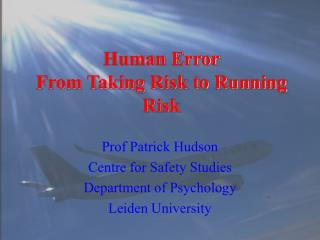 Human Error From Taking Risk to Running Risk