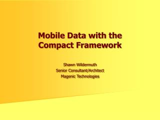 Mobile Data with the  Compact Framework