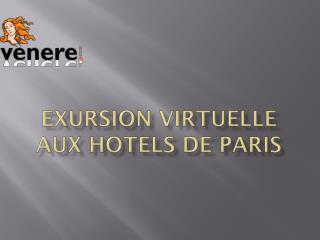 Exursion virtuelle aux hotels de paris