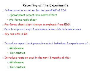 Reporting of the Experiments Follow procedures set up for technical WP of EDG