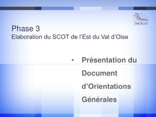 Phase 3 Elaboration du SCOT de l'Est du Val d'Oise