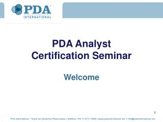 PDA Analyst  Certification Seminar Welcome