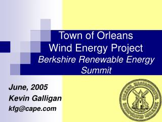 Town of Orleans Wind Energy Project Berkshire Renewable Energy Summit