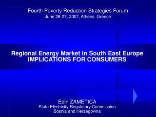 Edin ZAMETICA State Electricity Regulatory Commission Bosnia and Herzegovina