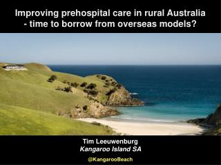 Improving prehospital care in rural Australia - time to borrow from overseas models?
