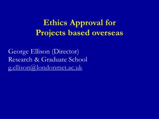 Ethics Approval for  Projects based overseas