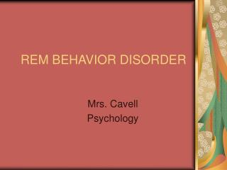 REM BEHAVIOR DISORDER