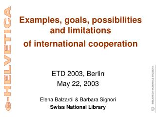 Examples, goals, possibilities and limitations  of international cooperation