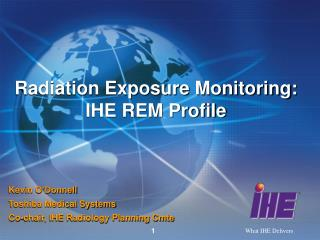 Radiation Exposure Monitoring: IHE REM Profile