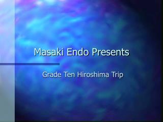 Masaki Endo Presents