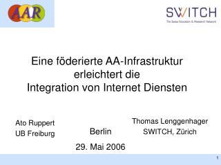 Eine f�derierte AA-Infrastruktur erleichtert die Integration von Internet Diensten