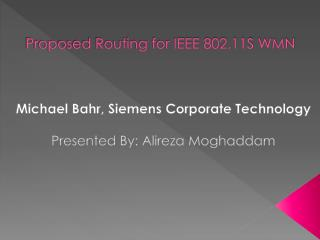 Proposed Routing for IEEE 802.11S WMN