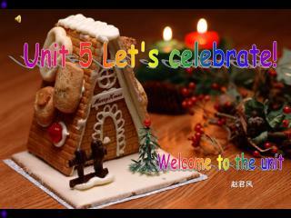 Unit 5 Let's celebrate!