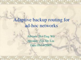 Adaptive backup routing for  ad-hoc networks