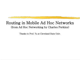 Routing in Mobile Ad Hoc Networks (from Ad Hoc Networking by Charles Perkins)