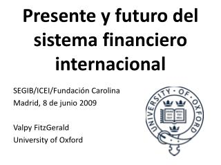 Presente y futuro del sistema financiero internacional
