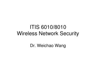 ITIS 6010/8010  Wireless Network Security