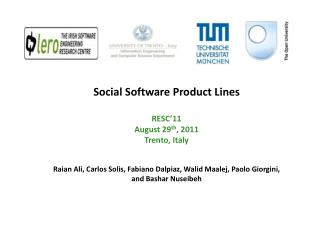 Social Software Product Lines RESC'11 August 29 th , 2011 Trento, Italy