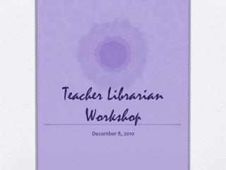 Teacher Librarian Workshop