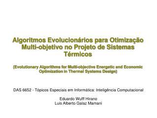 Algoritmos Evolucionários para Otimização Multi-objetivo no Projeto de Sistemas Térmicos