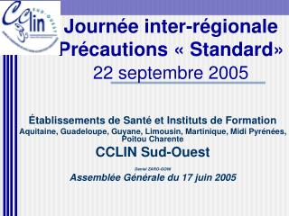 Journ e inter-r gionale  Pr cautions   Standard    22 septembre 2005
