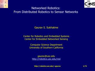 Networked Robotics: From Distributed Robotics to Sensor Networks