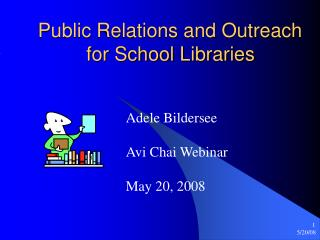 Public Relations and Outreach      	   for School Libraries
