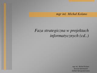 F a za strategiczna w projektach informatycznych  (cd..)
