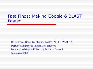 Fast Finds: Making Google & BLAST Faster