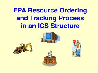 EPA Resource Ordering  and Tracking Process  in an ICS Structure