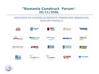 """""""Romania Construct  Forum """" 29/11/2006"""