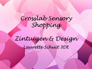 Crosslab Sensory Shopping Zintuigen & Design