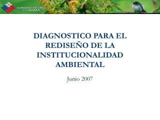 DI AGNOSTICO  PARA EL REDISEÑO DE LA INSTITUCIONALIDAD AMBIENTAL
