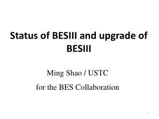 Status of BESIII and upgrade of BESIII