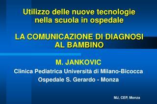 Utilizzo delle nuove tecnologie nella scuola in ospedale LA COMUNICAZIONE DI DIAGNOSI AL BAMBINO