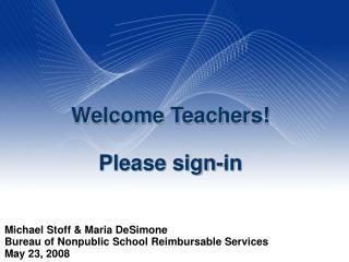Michael Stoff & Maria DeSimone Bureau of Nonpublic School Reimbursable Services May 23, 2008
