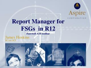 Report Manager for FSGs  in R12 Farewell ADI toolbar