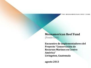 Mesoamerican Reef Fund (Fondo SAM)