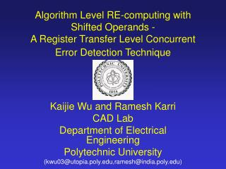 Kaijie Wu and Ramesh Karri CAD Lab Department of Electrical Engineering Polytechnic University