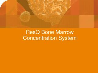 ResQ Bone Marrow Concentration System